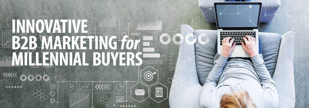 innovative b2b marketing to millennials