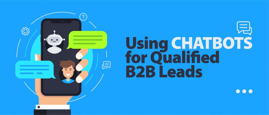 Using chatbots for qualified leads